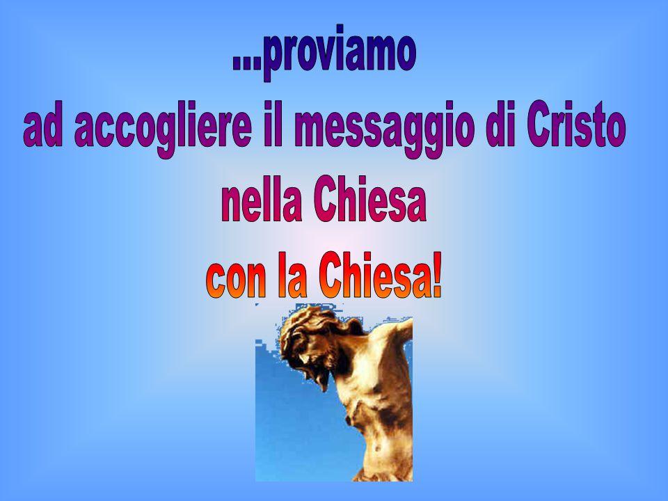 ad accogliere il messaggio di Cristo