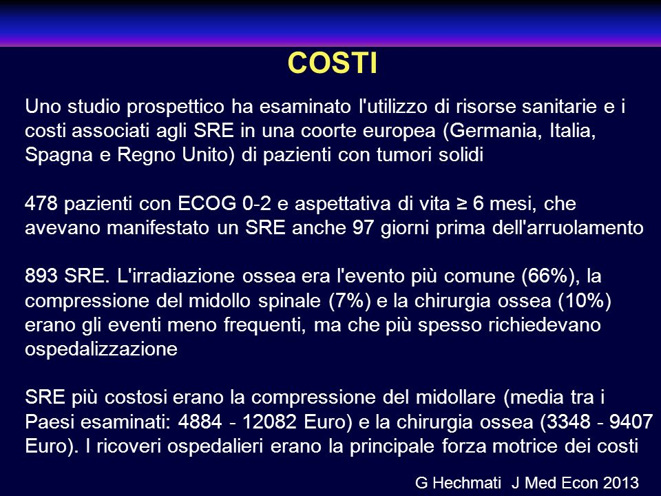 Uno studio prospettico ha esaminato l utilizzo di risorse sanitarie e i costi associati agli SRE in una coorte europea (Germania, Italia, Spagna e Regno Unito) di pazienti con tumori solidi