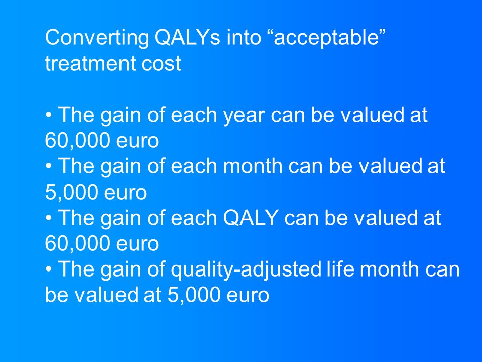 Converting QALYs into acceptable treatment cost