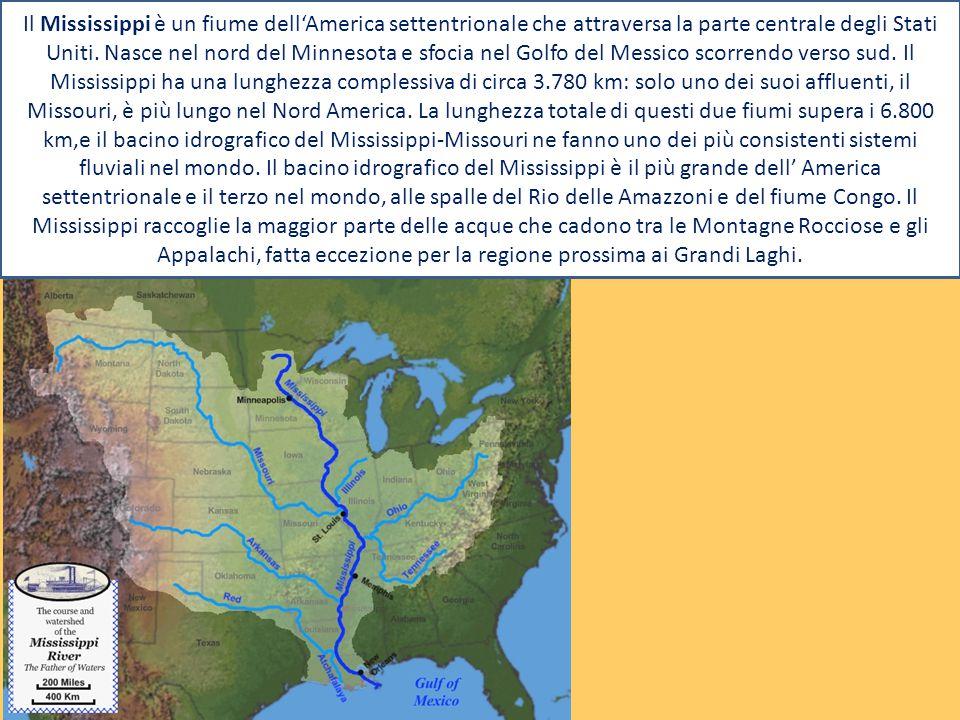 Il Mississippi è un fiume dell'America settentrionale che attraversa la parte centrale degli Stati Uniti.
