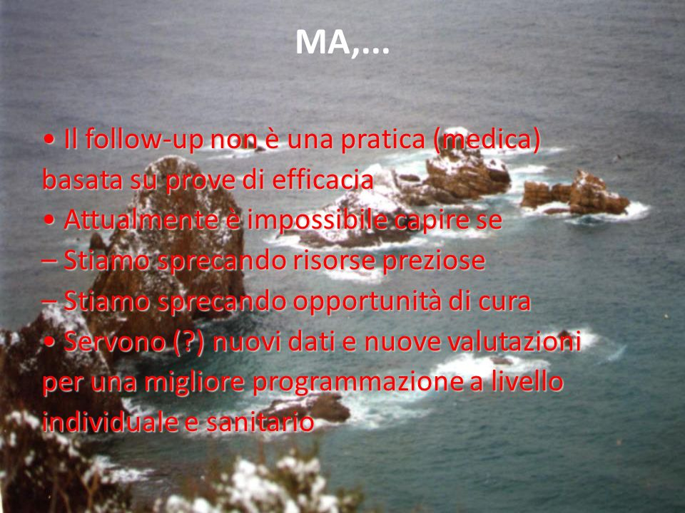 MA,... • Il follow-up non è una pratica (medica)