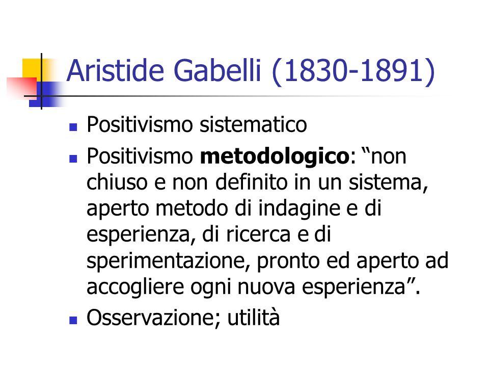 Aristide Gabelli (1830-1891) Positivismo sistematico