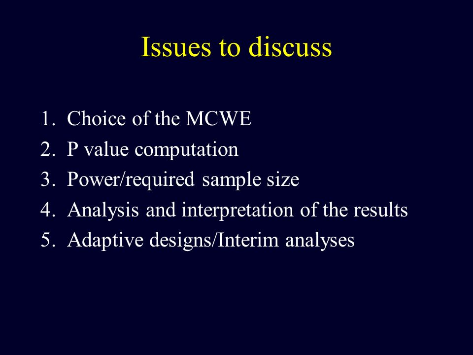 Issues to discuss Choice of the MCWE P value computation