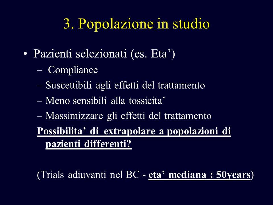 3. Popolazione in studio Pazienti selezionati (es. Eta') Compliance