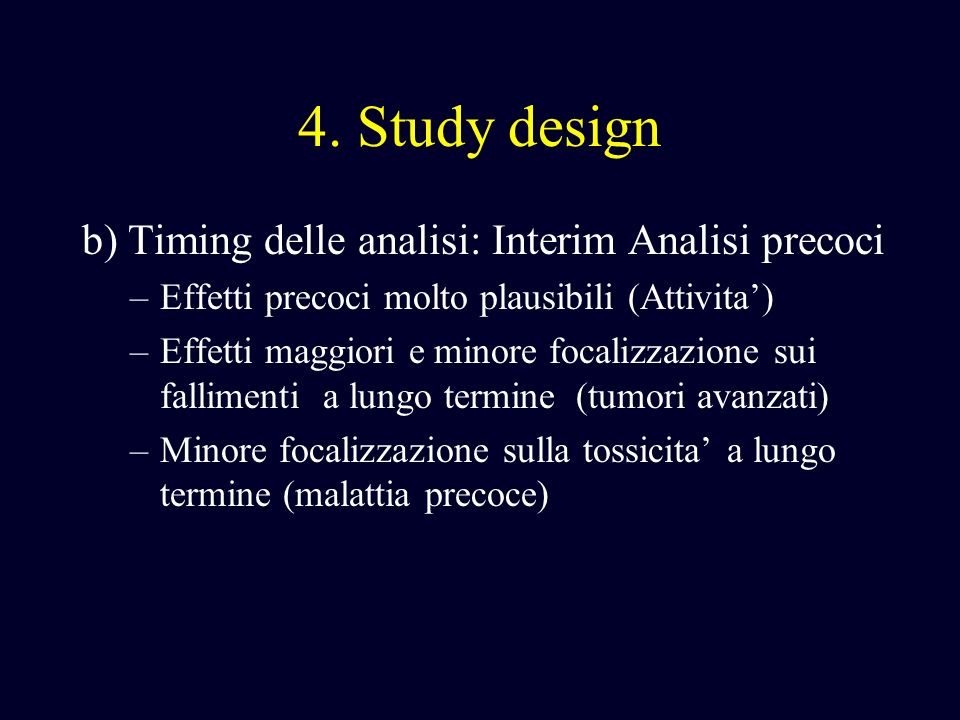 4. Study design b) Timing delle analisi: Interim Analisi precoci