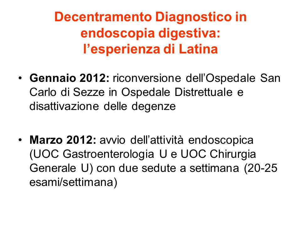 Decentramento Diagnostico in endoscopia digestiva: l'esperienza di Latina