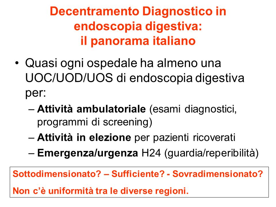 Decentramento Diagnostico in endoscopia digestiva: il panorama italiano