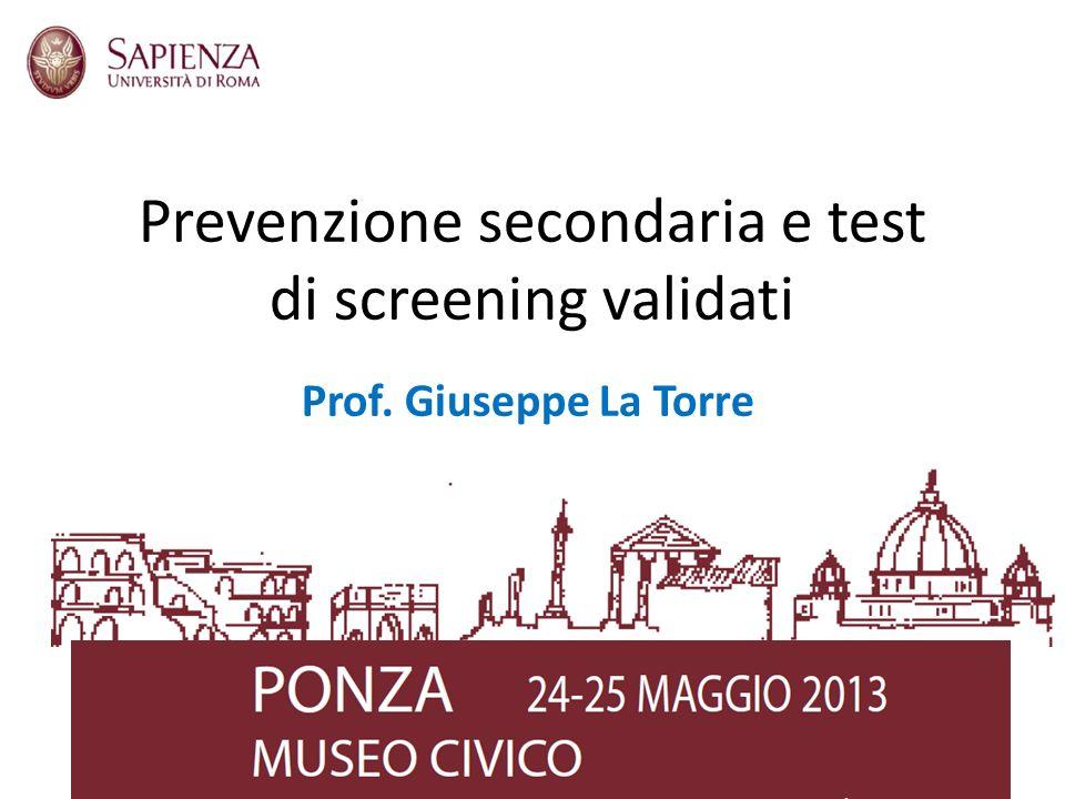 Prevenzione secondaria e test di screening validati