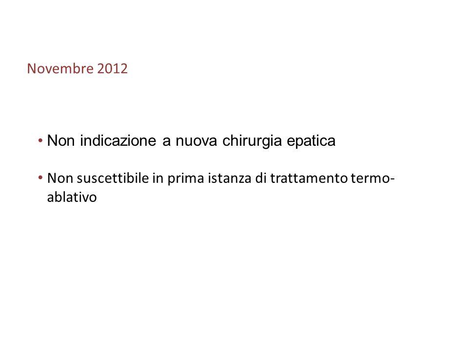 Novembre 2012 Non indicazione a nuova chirurgia epatica.