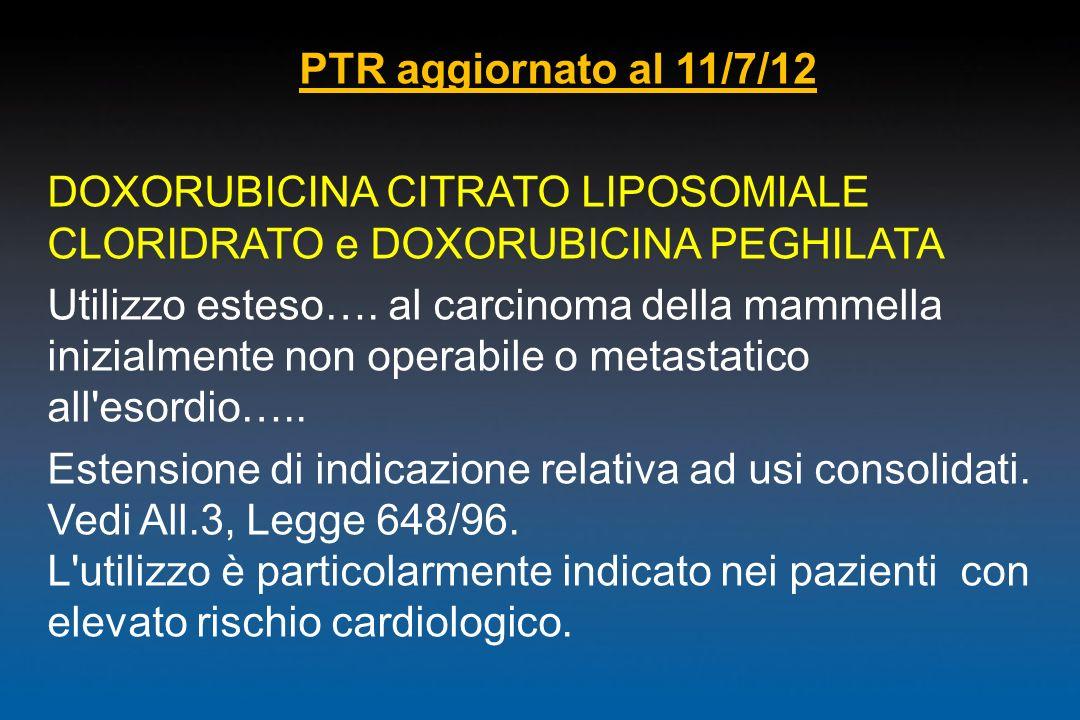 PTR aggiornato al 11/7/12DOXORUBICINA CITRATO LIPOSOMIALE CLORIDRATO e DOXORUBICINA PEGHILATA.