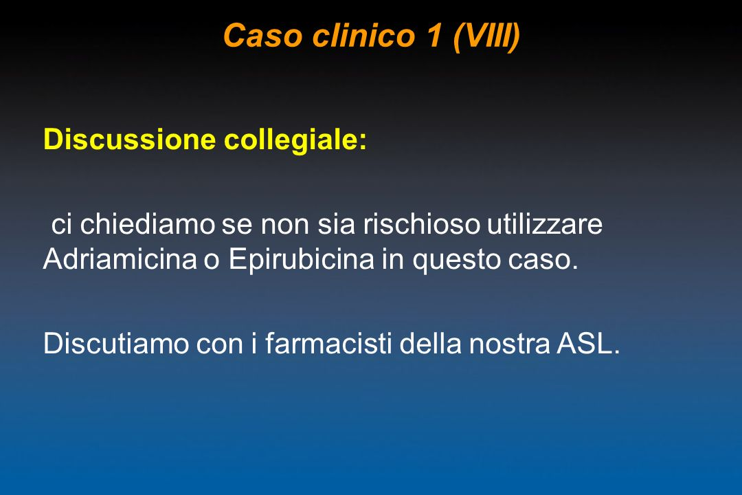 Caso clinico 1 (VIII) Discussione collegiale: