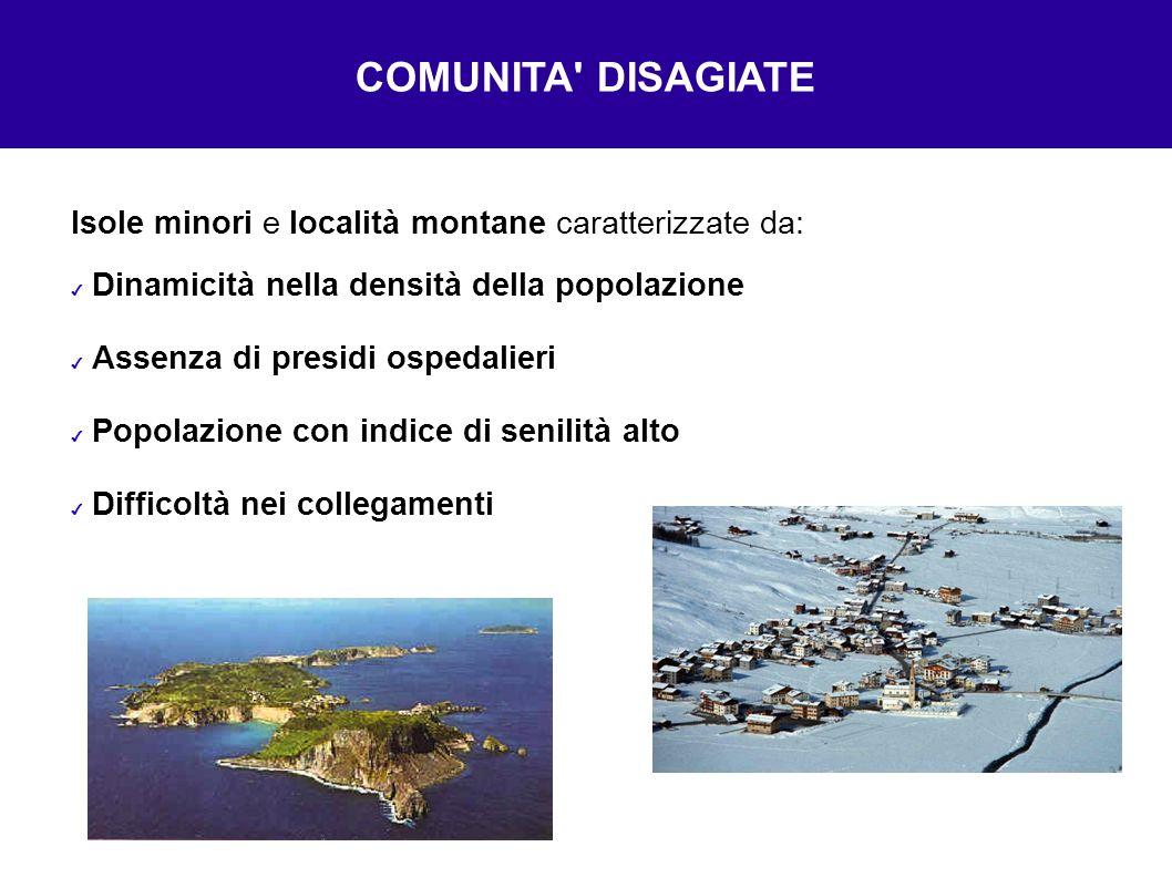 COMUNITA DISAGIATE Isole minori e località montane caratterizzate da: