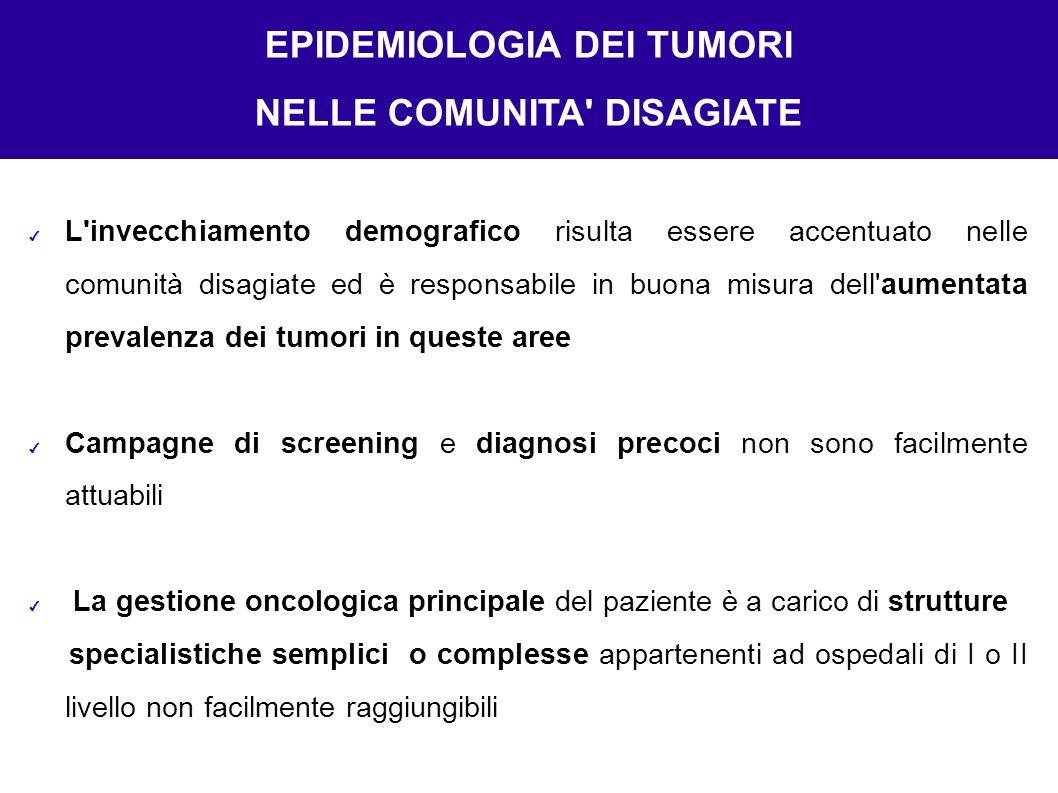 EPIDEMIOLOGIA DEI TUMORI NELLE COMUNITA DISAGIATE
