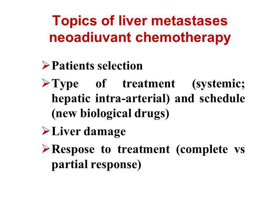 Topics of liver metastases neoadiuvant chemotherapy