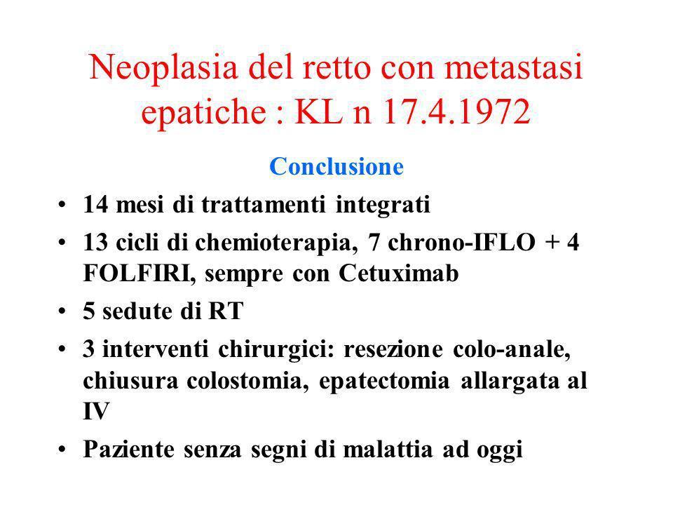 Neoplasia del retto con metastasi epatiche : KL n 17.4.1972