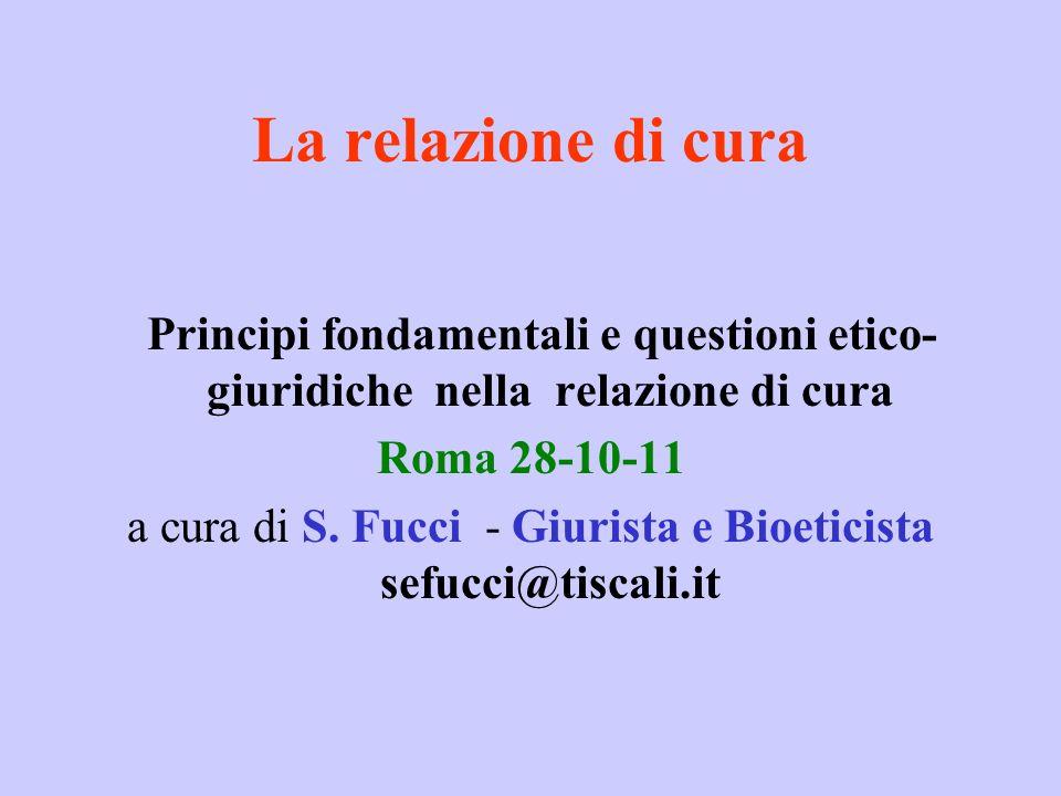 a cura di S. Fucci - Giurista e Bioeticista sefucci@tiscali.it