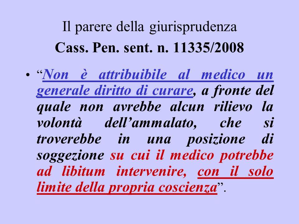 Il parere della giurisprudenza Cass. Pen. sent. n. 11335/2008