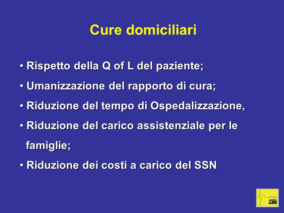 Cure domiciliari Rispetto della Q of L del paziente;