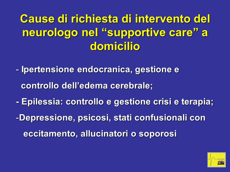 Cause di richiesta di intervento del neurologo nel supportive care a domicilio