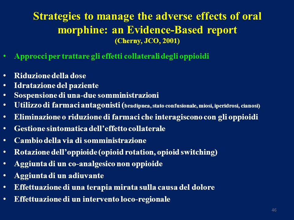 Strategies to manage the adverse effects of oral morphine: an Evidence-Based report (Cherny, JCO, 2001)