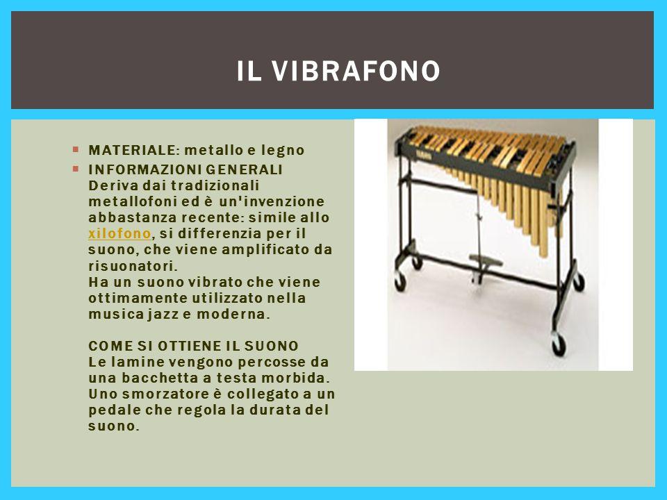 Il vibrafono MATERIALE: metallo e legno