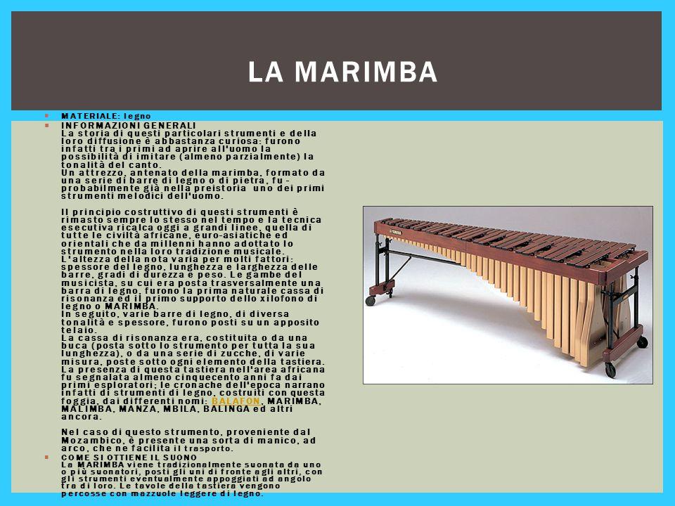 La marimba MATERIALE: legno.