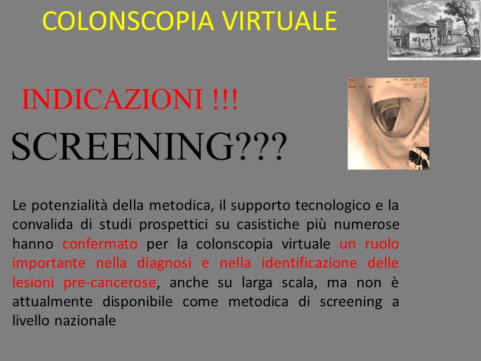SCREENING COLONSCOPIA VIRTUALE INDICAZIONI !!!