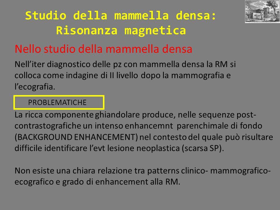 Studio della mammella densa: Risonanza magnetica