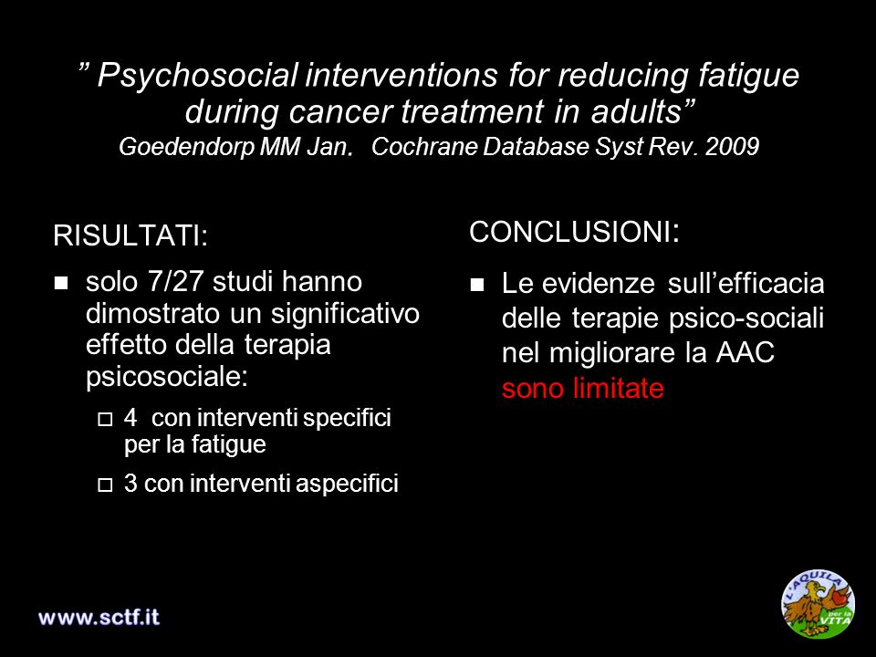 Psychosocial interventions for reducing fatigue during cancer treatment in adults Goedendorp MM Jan. Cochrane Database Syst Rev. 2009