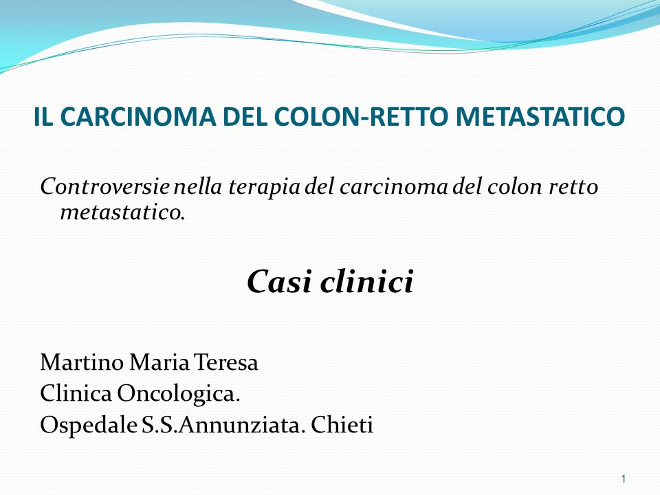 IL CARCINOMA DEL COLON-RETTO METASTATICO