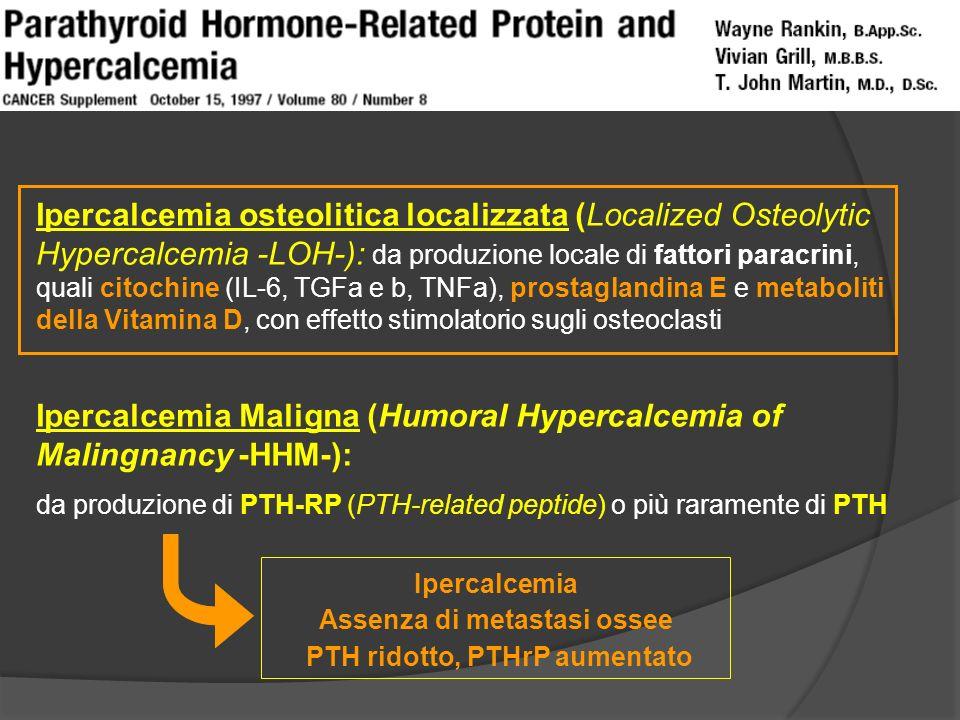 Assenza di metastasi ossee PTH ridotto, PTHrP aumentato