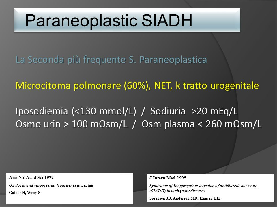 Paraneoplastic SIADH La Seconda più frequente S. Paraneoplastica