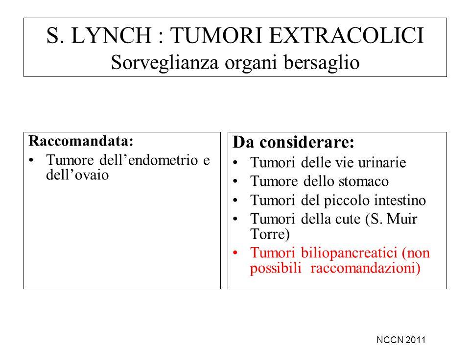 S. LYNCH : TUMORI EXTRACOLICI Sorveglianza organi bersaglio