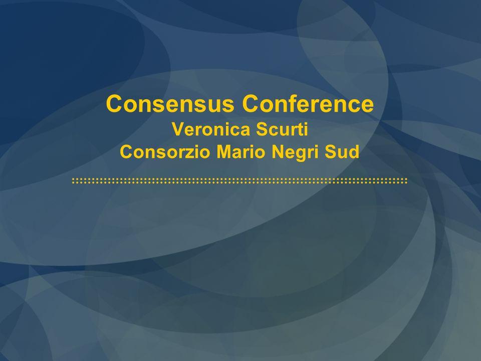 Consensus Conference Veronica Scurti Consorzio Mario Negri Sud