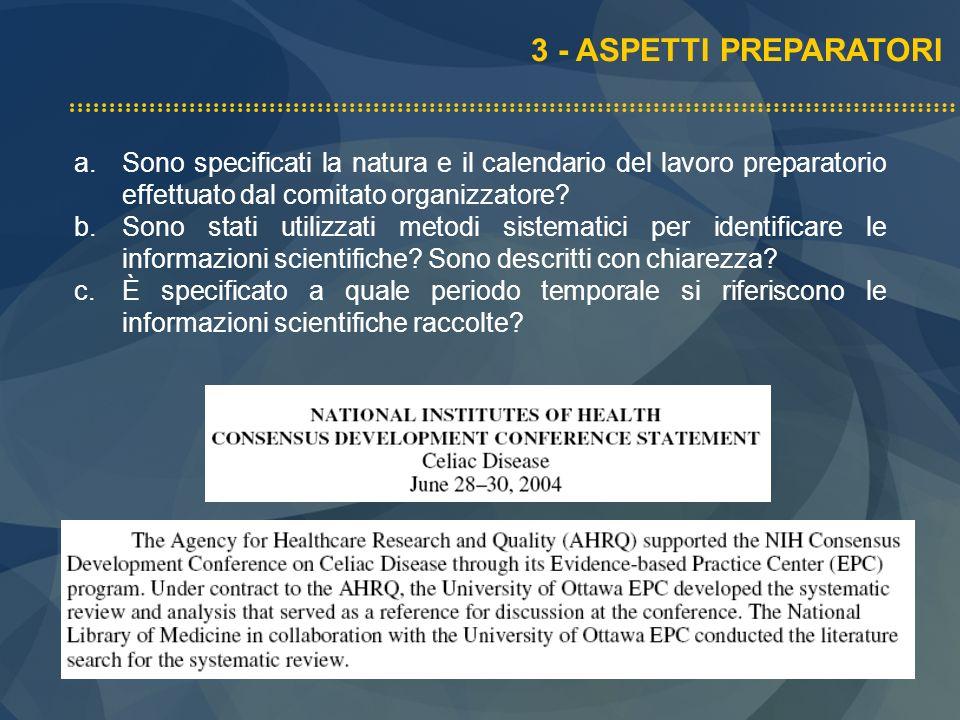 3 - ASPETTI PREPARATORI Sono specificati la natura e il calendario del lavoro preparatorio effettuato dal comitato organizzatore