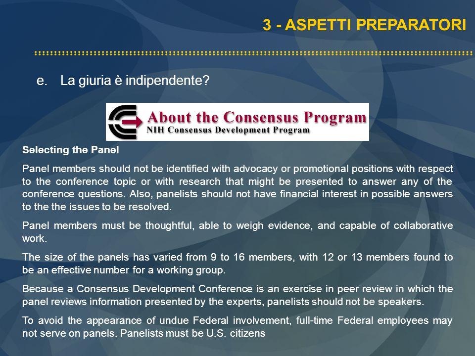 3 - ASPETTI PREPARATORI La giuria è indipendente Selecting the Panel