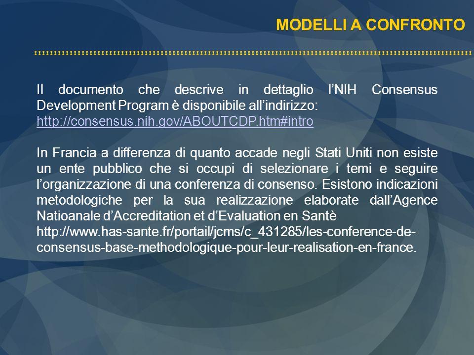 MODELLI A CONFRONTO Il documento che descrive in dettaglio l'NIH Consensus Development Program è disponibile all'indirizzo: