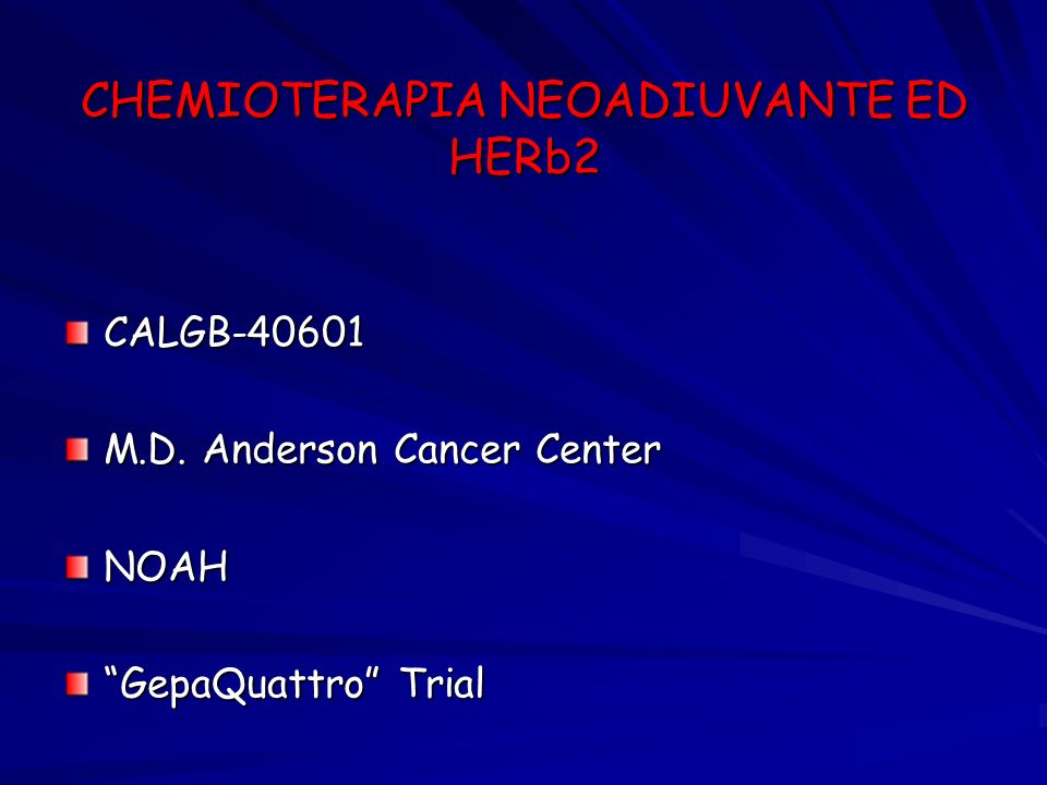 CHEMIOTERAPIA NEOADIUVANTE ED HERb2