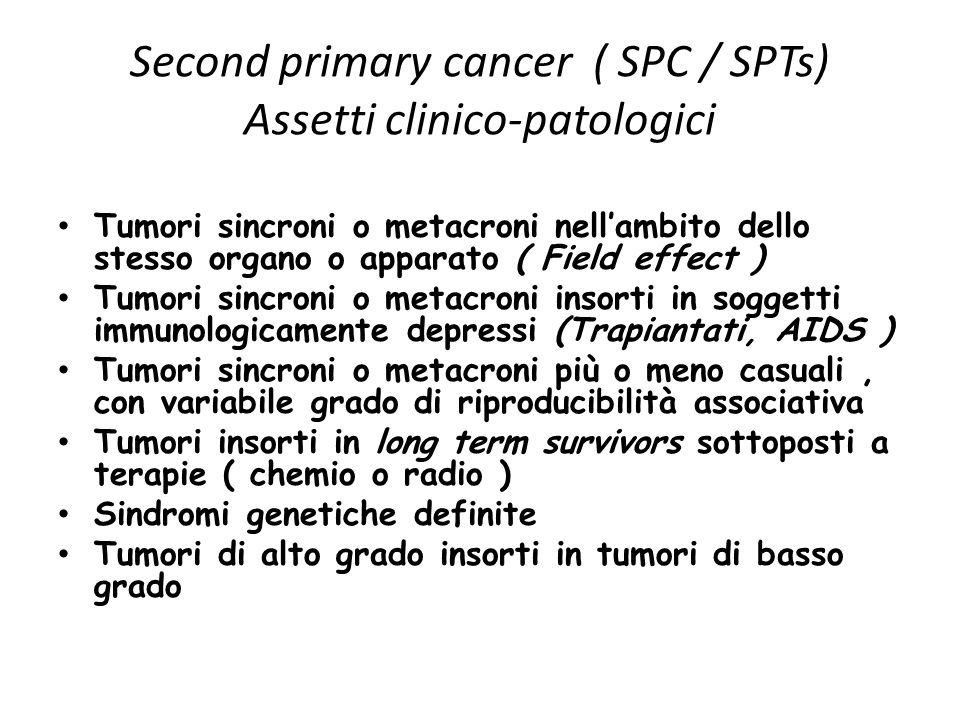 Second primary cancer ( SPC / SPTs) Assetti clinico-patologici
