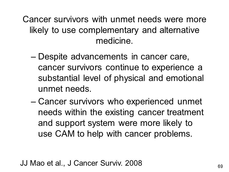 Cancer survivors with unmet needs were more likely to use complementary and alternative medicine.