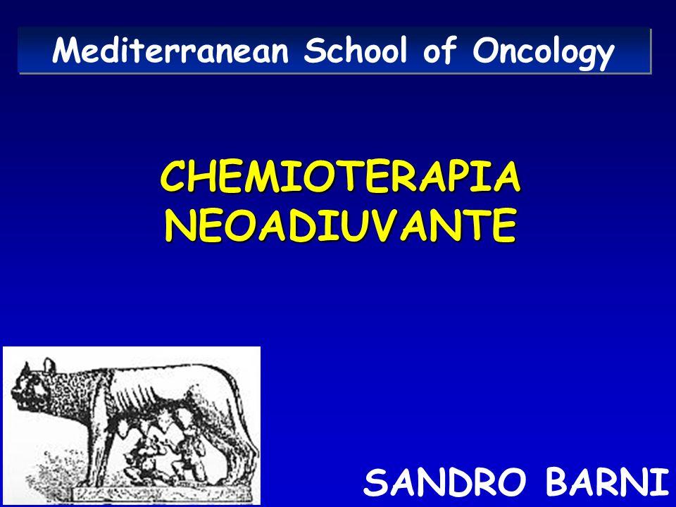 Mediterranean School of Oncology CHEMIOTERAPIA NEOADIUVANTE