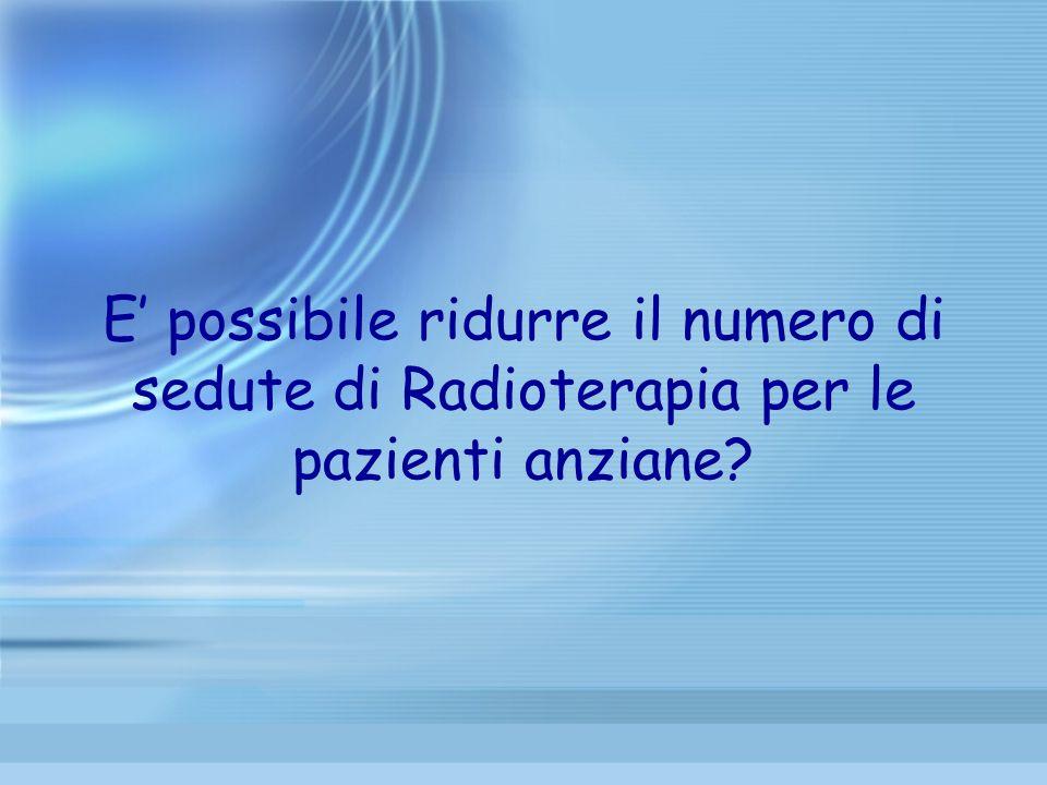 E' possibile ridurre il numero di sedute di Radioterapia per le pazienti anziane
