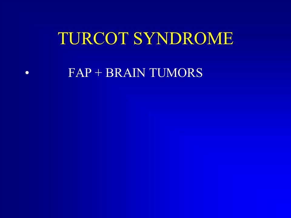 TURCOT SYNDROME FAP + BRAIN TUMORS