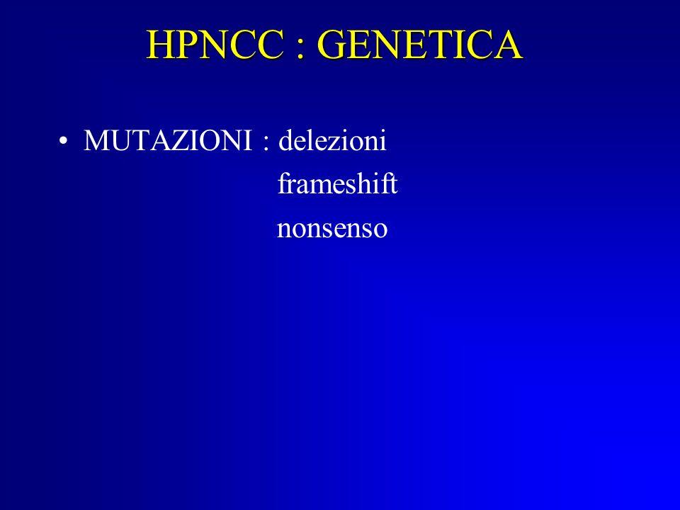 HPNCC : GENETICA MUTAZIONI : delezioni frameshift nonsenso