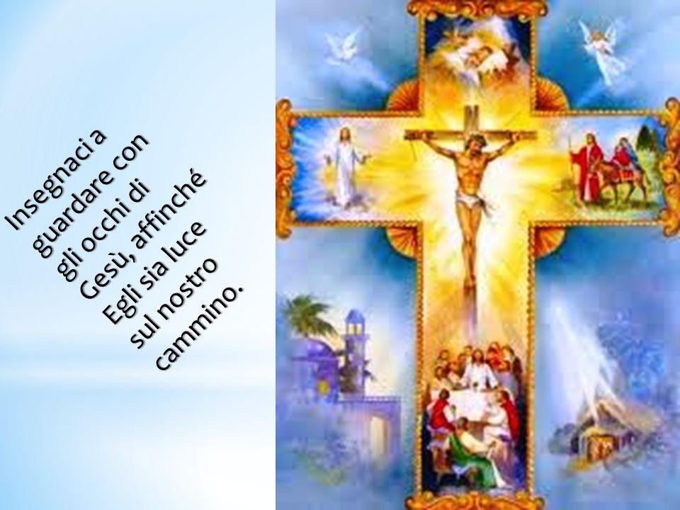 Insegnaci a guardare con gli occhi di Gesù, affinché Egli sia luce