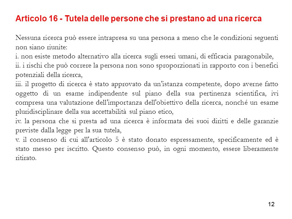 Articolo 16 - Tutela delle persone che si prestano ad una ricerca