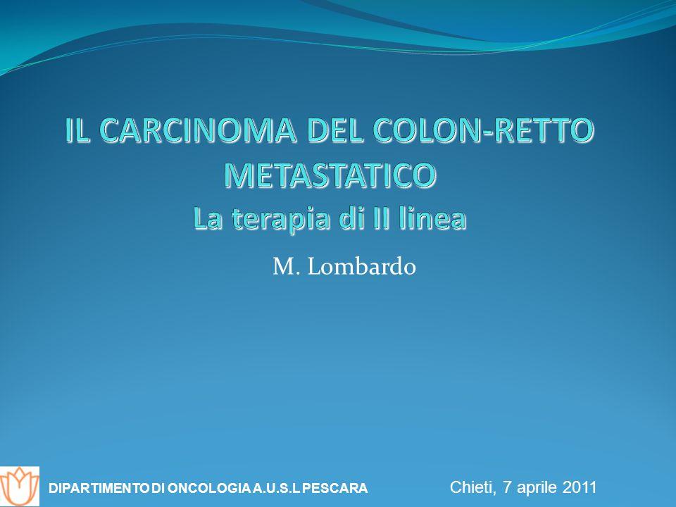 IL CARCINOMA DEL COLON-RETTO METASTATICO La terapia di II linea