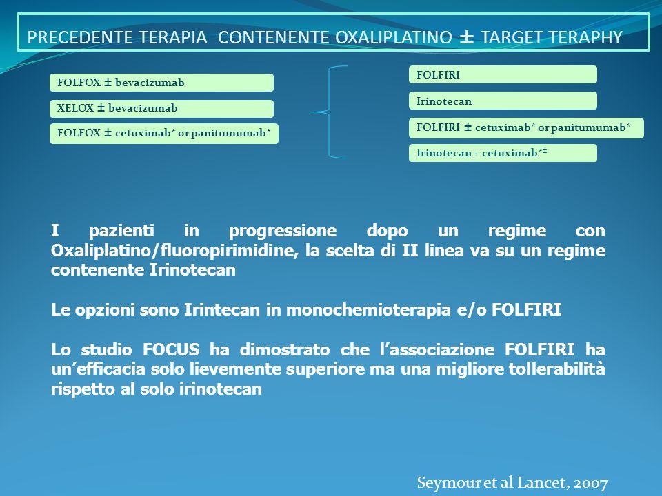 PRECEDENTE TERAPIA CONTENENTE OXALIPLATINO ± TARGET TERAPHY