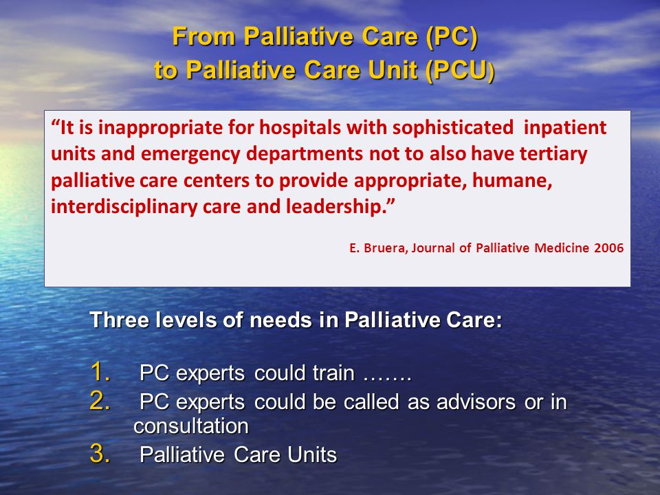 From Palliative Care (PC) to Palliative Care Unit (PCU)