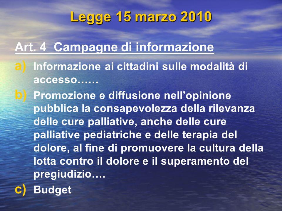 Legge 15 marzo 2010 Art. 4 Campagne di informazione